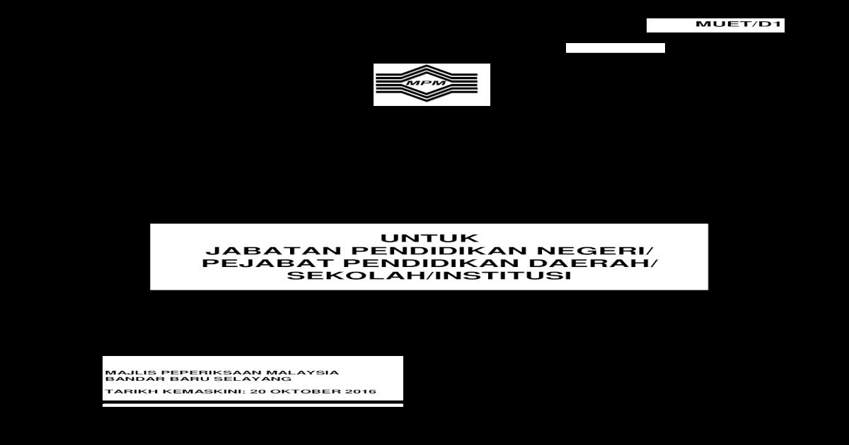 Majlis Peperiksaan Malaysia Laman Sekolah Institusi Majlis Peperiksaan Malaysia Bandar Baru Selayang Tarikh Kemaskini 20 Oktober 2016 Muet D1 Panduan Pendaftaran Calon Malaysian Pdf Document