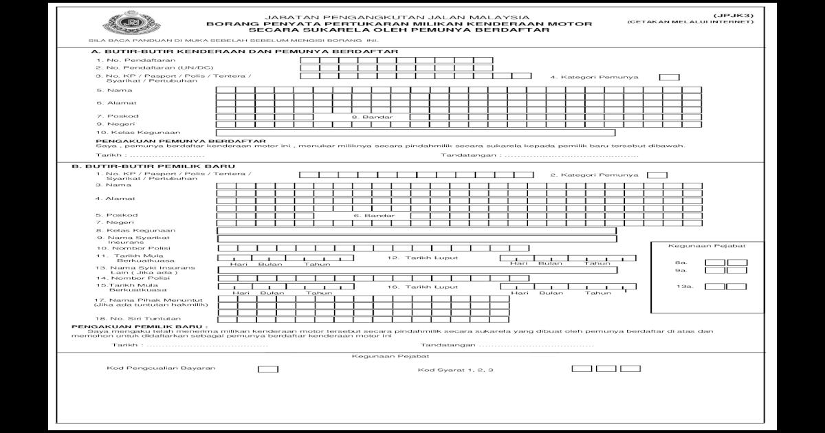 Jabatan Pengangkutan Jalan Malaysia Jpjk3 A Butir Butir Kenderaan Dan Pemunya Berdaftar 10 Kelas Kegunaan Jabatan Pengangkutan Jalan Malaysia Borang Penyata Pertukaran Milikan Kenderaan Motor Pdf Document